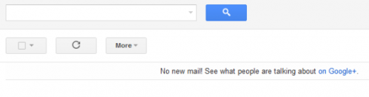 gmail no new mail 520x137 If youre ever lucky enough to hit inbox zero on Gmail, you get nagged by Google+