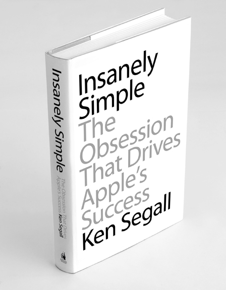 Insanely Simple: A new book about Apple and Steve Jobs that should be better than the bio