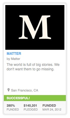 matter kickstarter Kickstarter funded MATTER hopes readers will buy into deep journalism [Interview]