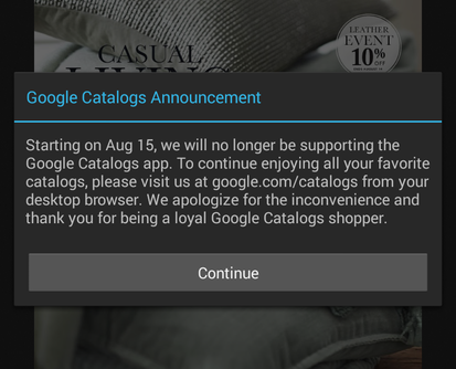 Google Catalogs Google to retire Catalogs iOS and Android apps on August 15 but it will continue on the Web