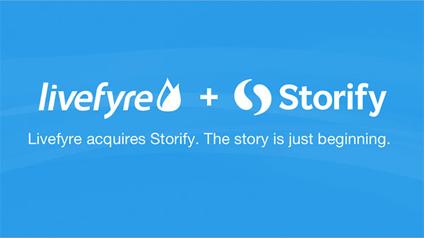 livefyre Livefyre acquires Storify to bolster its social storytelling capabilities