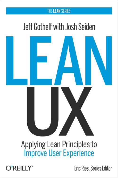 lean ux cover Stop wasting your time: Lean UX methods to help test before you build